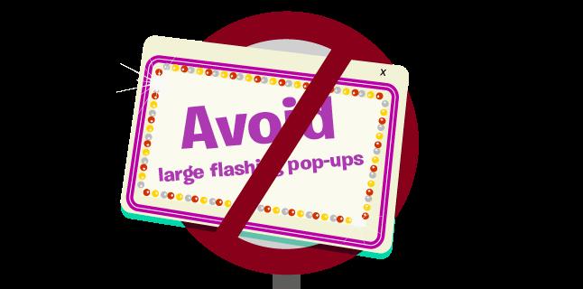 Image: Avoid large flashing pop-ups