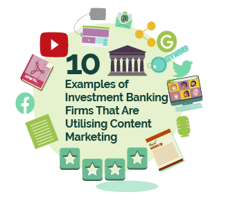 10 examples of investment banking firms that are utlising content marketing