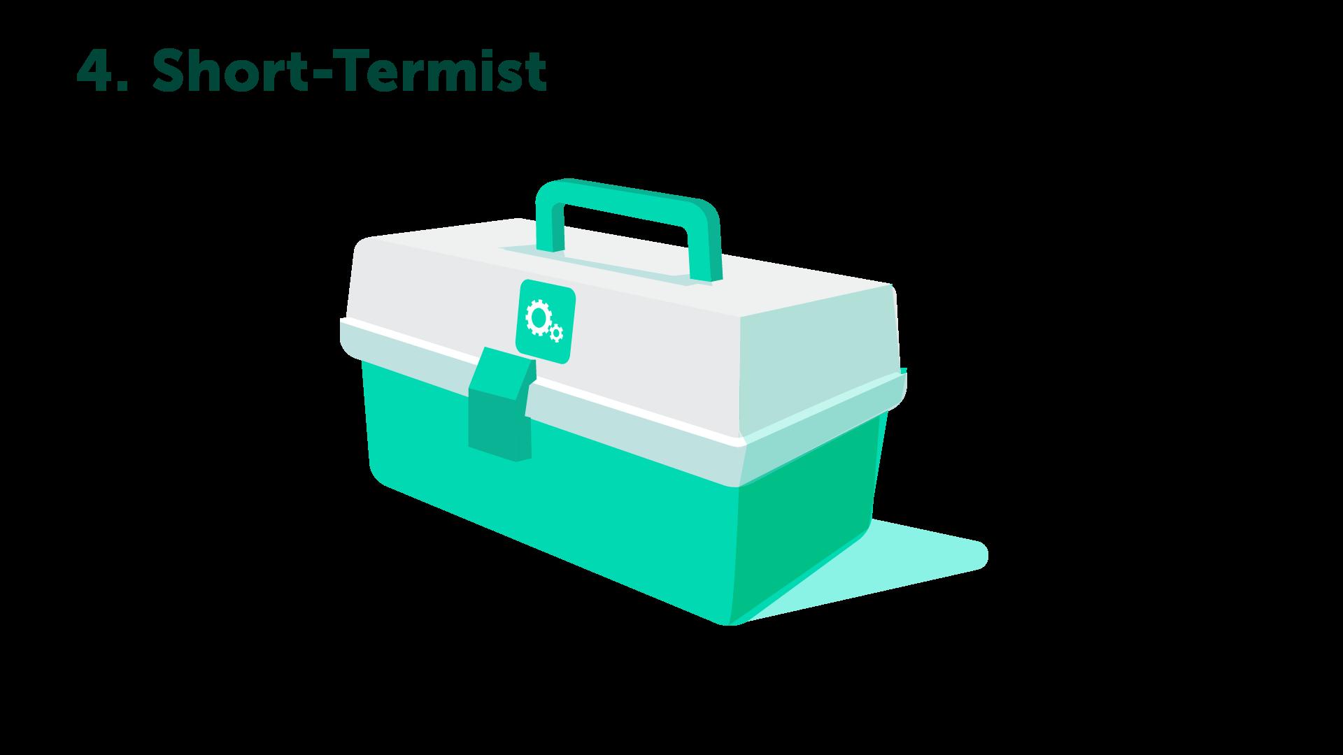 Short termist