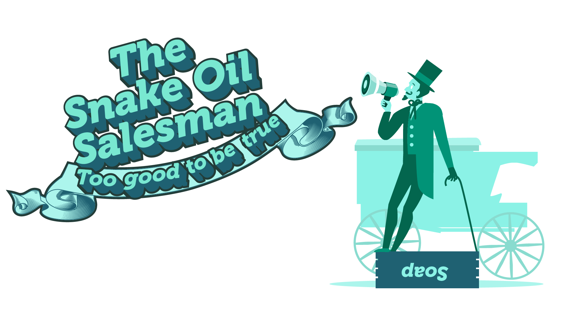 Title 'The Snake Oil Salesman' subtitle 'Too good to be true.'