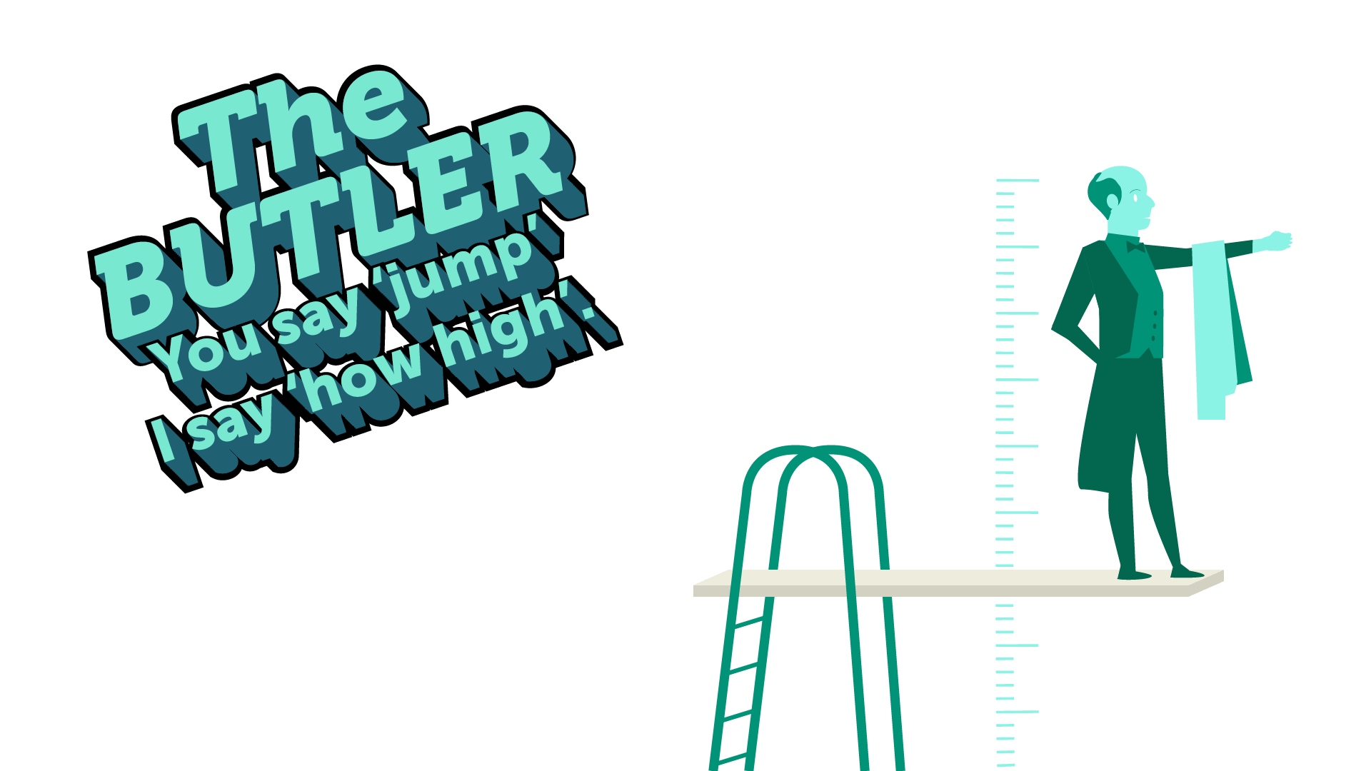 IMAGE: Title 'The Butler' subtitle 'You say 'jump', I say 'how high'.' - types of marketing consultants