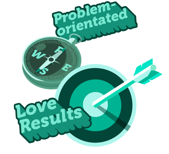 problem oriented, love results